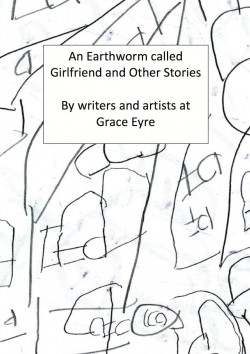 Review: 'An Earthworm called Girlfriend and Other Stories' by the Grace Eyre creative writing group