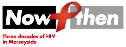 Opinion: Now+Then: 3 Decades of HIV in Merseyside: a participant's perspective